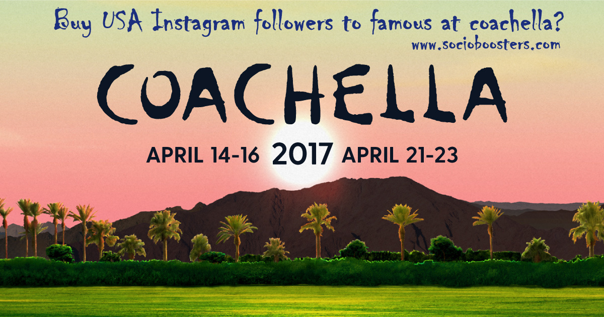 buy usa instagram followers coachella 2017